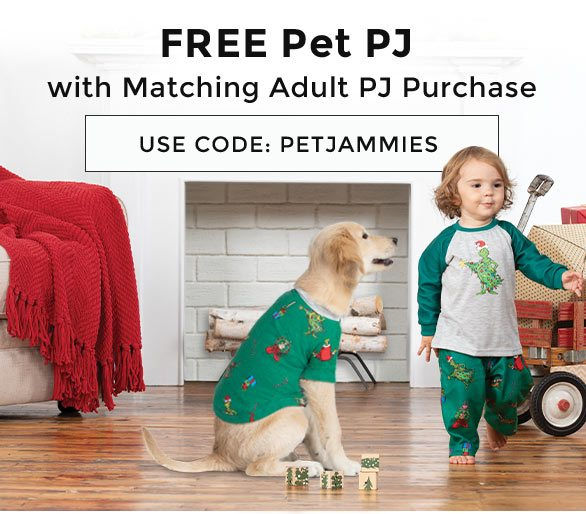 FREE Pet PJ with Matching Adult PJ Purchase - Use Code: PETJAMMIES