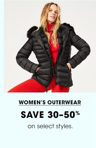 WOMEN'S OUTERWEAR | SAVE 30-50% | on select styles.