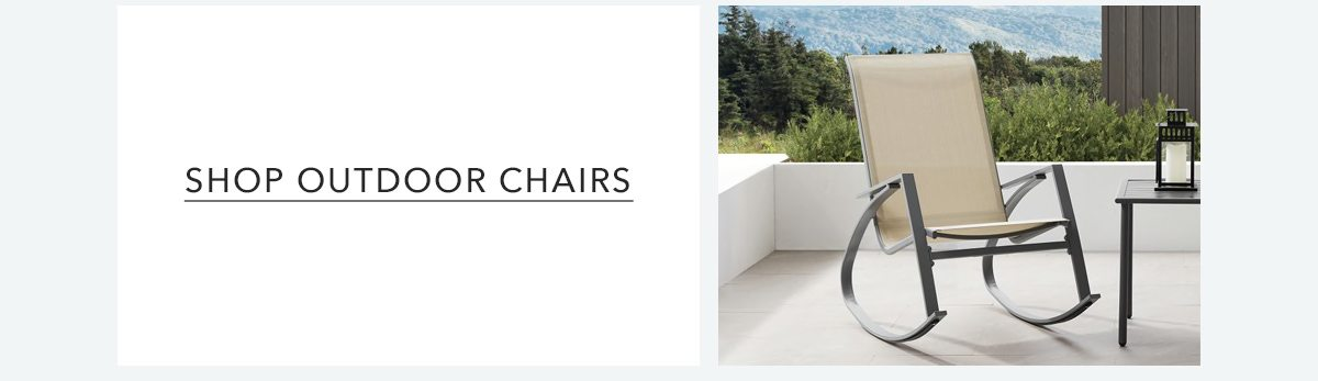 SHOP OUTDOOR CHAIRS | SHOP NOW