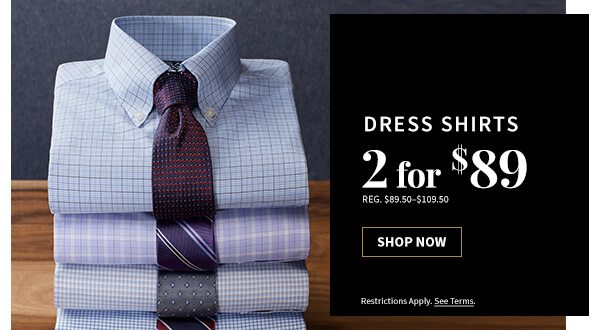 2 for $89 Dress Shirts