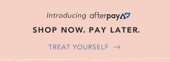 Shop Now + Pay Later with AfterPay