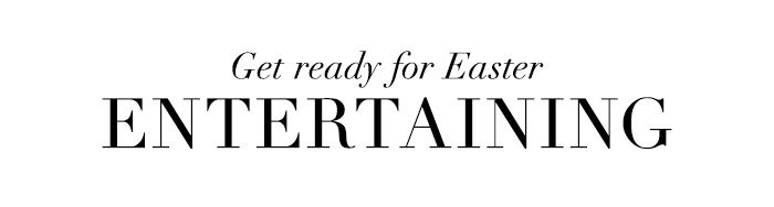Get Ready for Easter Entertaining