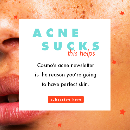 Subscribe to Cosmo's Acne Sucks Newsletter
