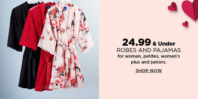 24.99 and under pajamas and robes for women, petites, womens plus and juniors. shop now.