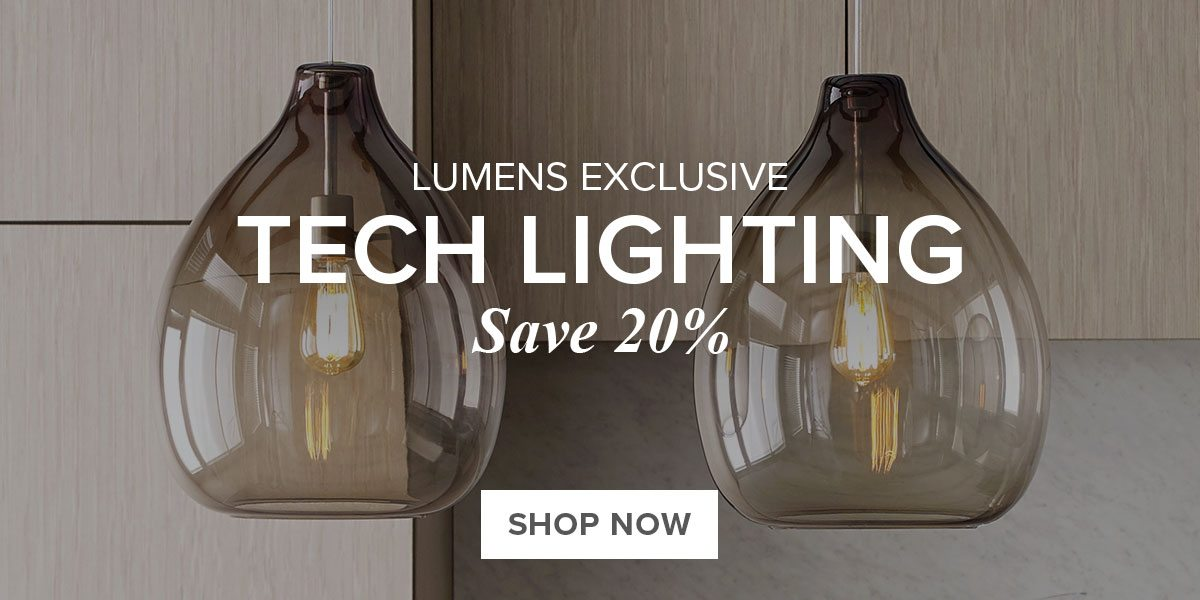 Lumens Exclusive. Tech Lighting. Save up to 20%.