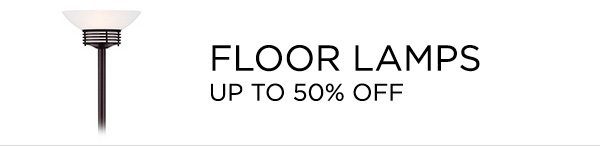 Floor Lamps - Up To 50% Off