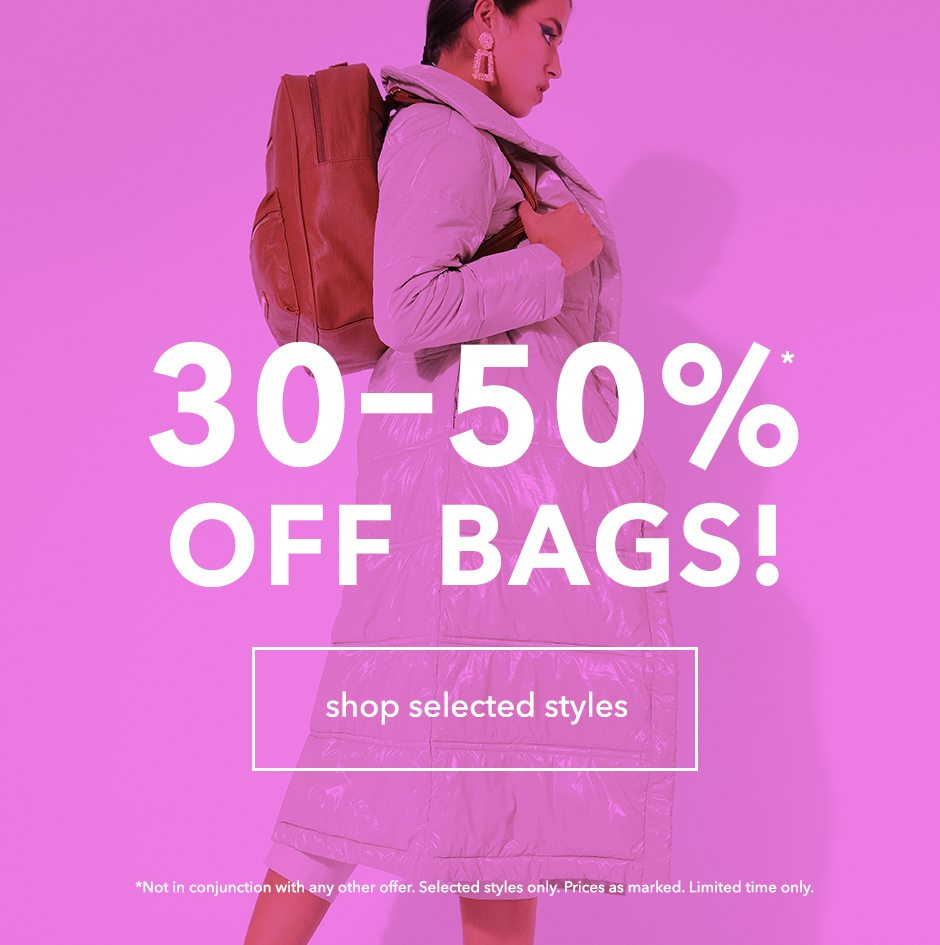30 to 50% off Bags! Shop Now!