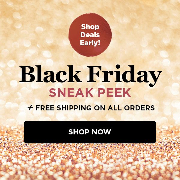 Shop Deals Early + Free Shipping on All Orders! Shop Now