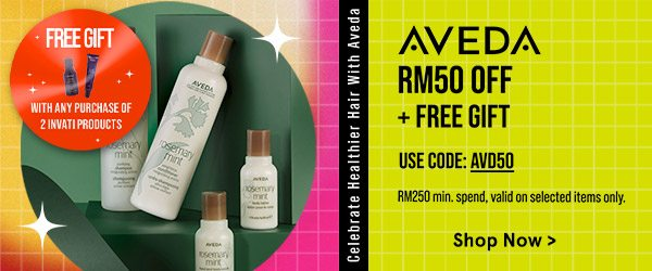 Aveda RM50 Off + Free Gift!