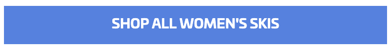 SHOP ALL WOMEN'S SKIS