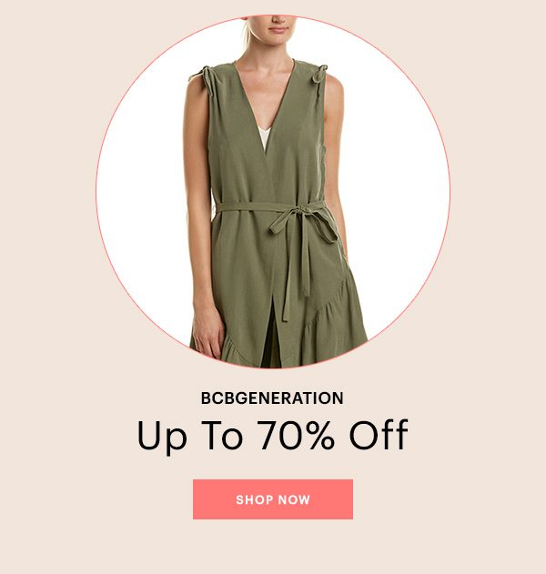 BCBGENERATION, UP TO 70% OFF, SHOP NOW