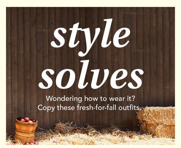 Style solves: wondering how to wear it? Copy these fresh-for-fall outfits.