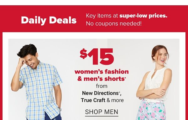 Daily Deals - $15 women's fashion & men's shorts from New Directions®, True Craft™ & more. Shop Men.