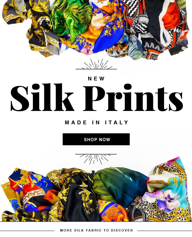 NEW ITALIAN SILK PRINTS HAVE ARRIVED
