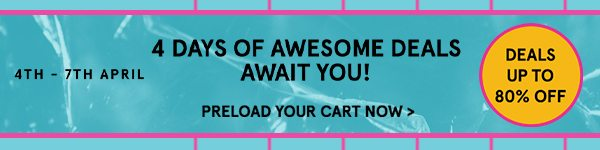 4 Days of Awesome Deals Await You! Preload Your Cart Now!