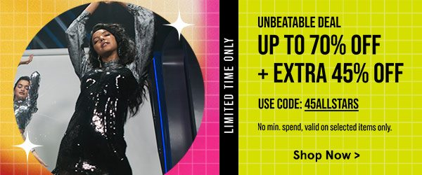 Up to 70% Off + Extra 45% Off!