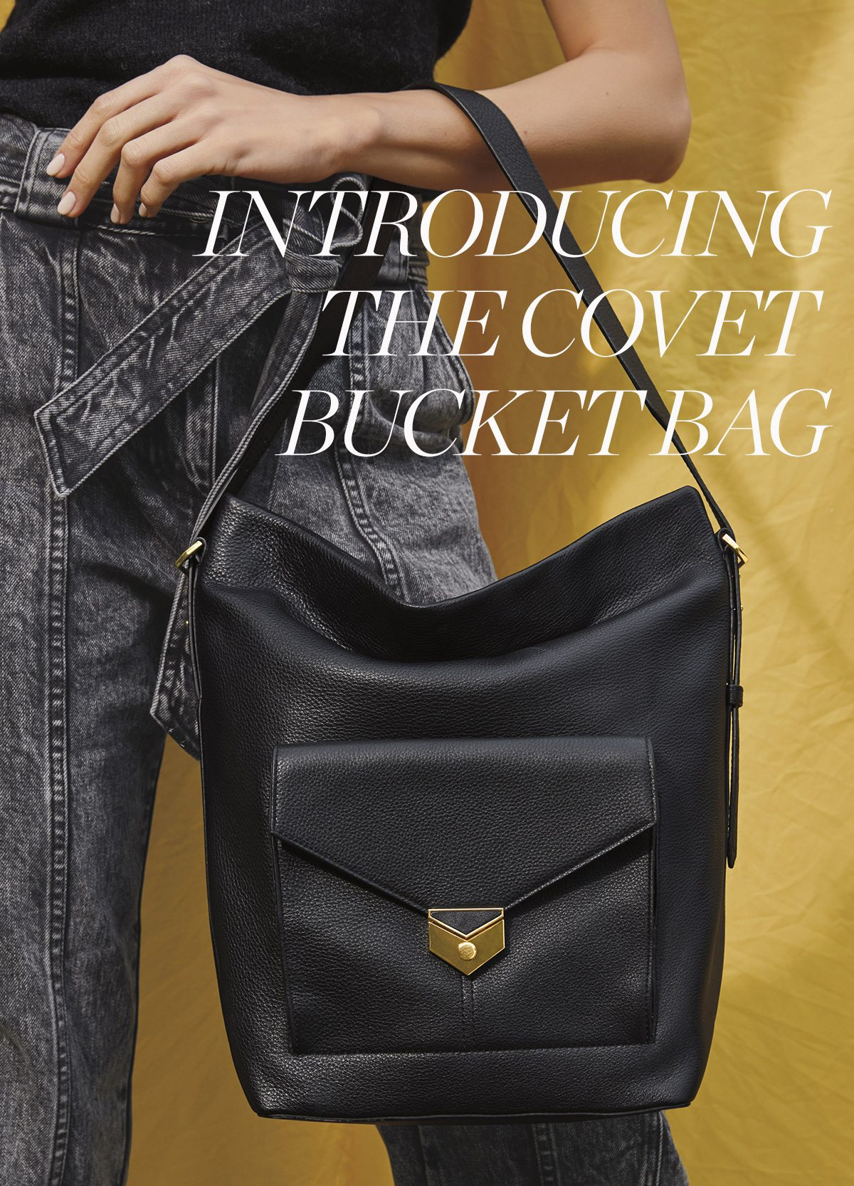 The Covet Bucket Bag is here!