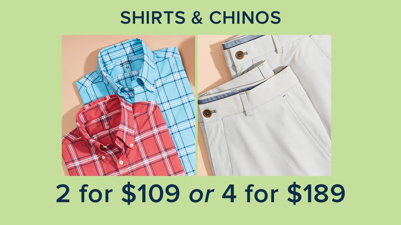 Shirts and Chinos 2 for $109 or 4 for $189