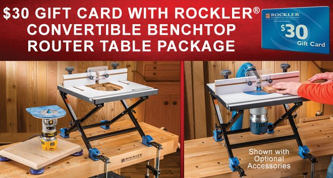 $30 Gift Card with Rockler Convertible Benchtop Router Table Package