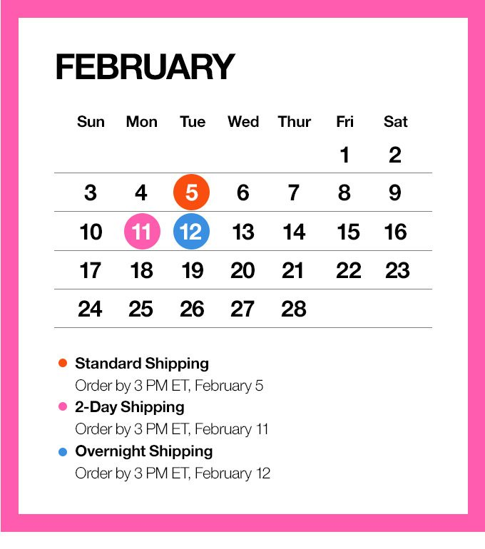 When it comes to love, timing is everything.Make sure your Valentine's gifts arrive by February 14.Order by these dates.