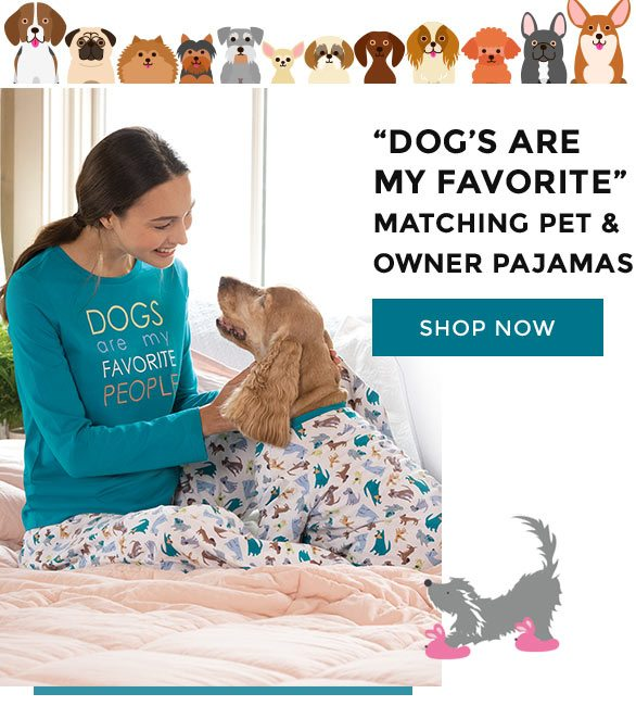"""""""Dog's Are My Favorite"""" Matching Pet & Owner Pajamas - Shop Now."""