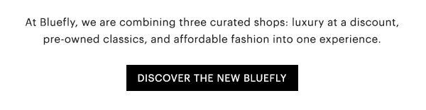 DISCOVER THE NEW BLUEFLY