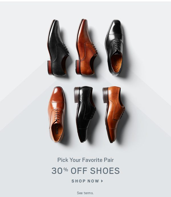 Pick your favorite pair. 30% off shoes. Shop now.