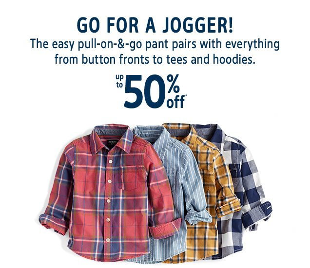 GO FOR A JOGGER! | The easy pull-on-&-go pant pairs with everything from button fronts to tees and hoodies. | up to 50% off*