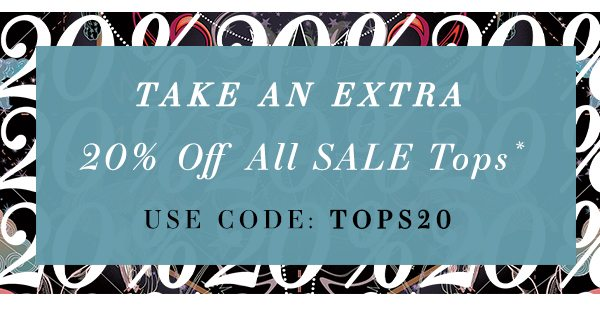 Take an extra 20% off all sale tops* Use Code: Tops20
