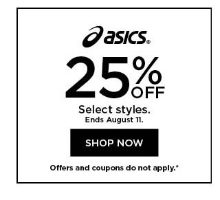 25% off Asics. Select styles. Offers and coupons do not apply. Shop now