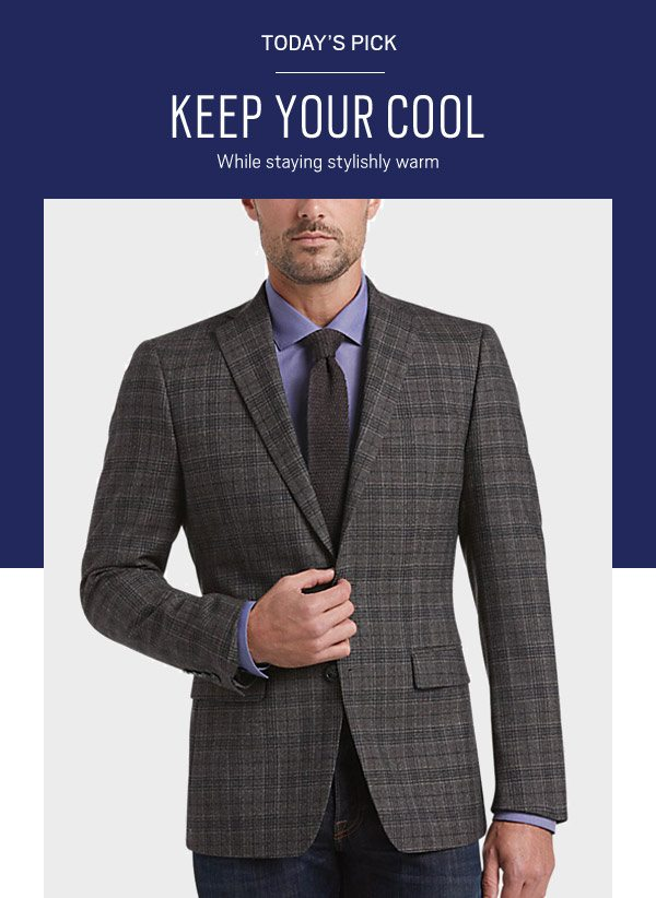 TODAY'S PICK | $99.99 Winter-Weighted Sport Coats - SHOP NOW