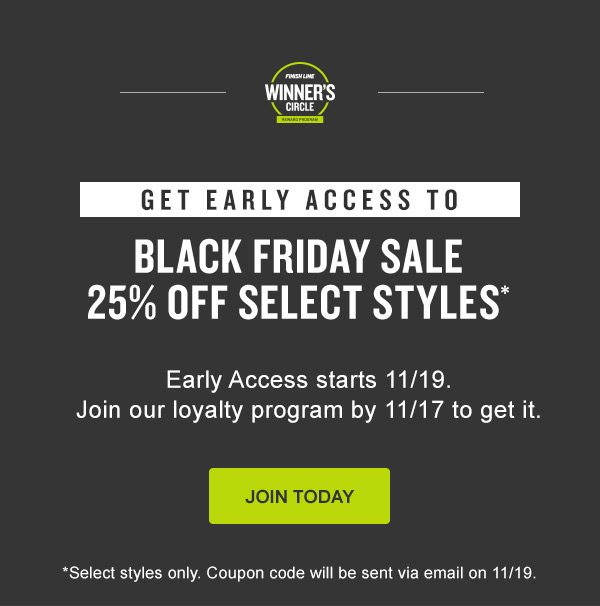 Join Winner s Circle to get early access to Black Friday. - Finish Line  Email Archive 080455454
