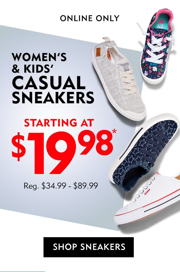 Online only women's & kids' casual sneakers starting at $19.98, reg. $34.99-$89.99.