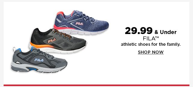 $29.99 & under fila athletic shoes for the family. shop now.