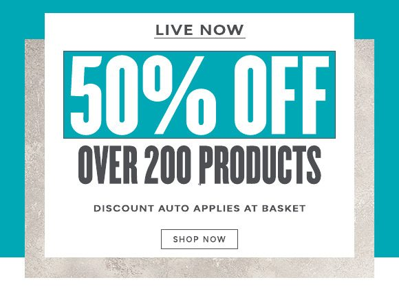 50% Off Over 200 Products