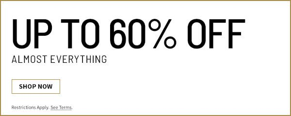 Up to 60% Off Almost Everything