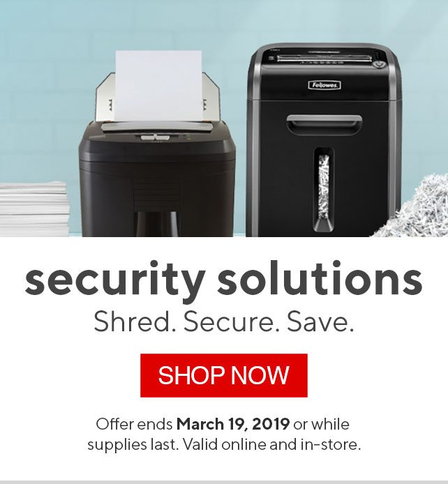 security solutions Shred. Secure. Save. - SHOP NOW | Offer ends March 19, 2019 or while supplies last. Valid online and in-store.