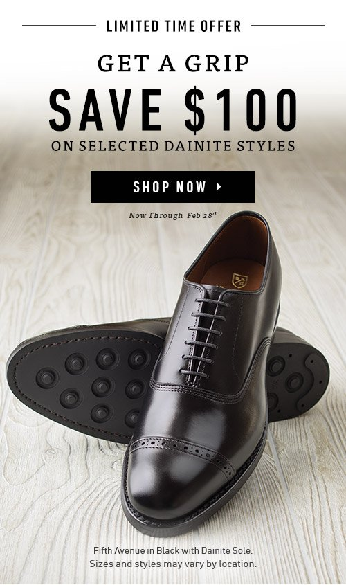 Limited Time Offer. Get A Grip. Save $100 On Selected Dainite Styles. Now Through Feb 28th. Shop Now ▸