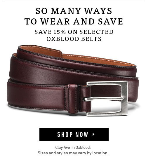 So Many Ways To Wear And Save. Save 15% On Selected Oxblood Belts