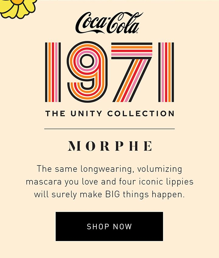 COCA-COLA 1971 The Unity Collection Morphe The same longwearing, volumizing mascara you love and four iconic lippies will surely make BIG things happen. SHOP NOW