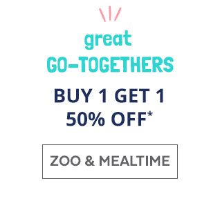 Great go-togethers   Buy 1 get 1 50% off*   Zoo & Mealtime