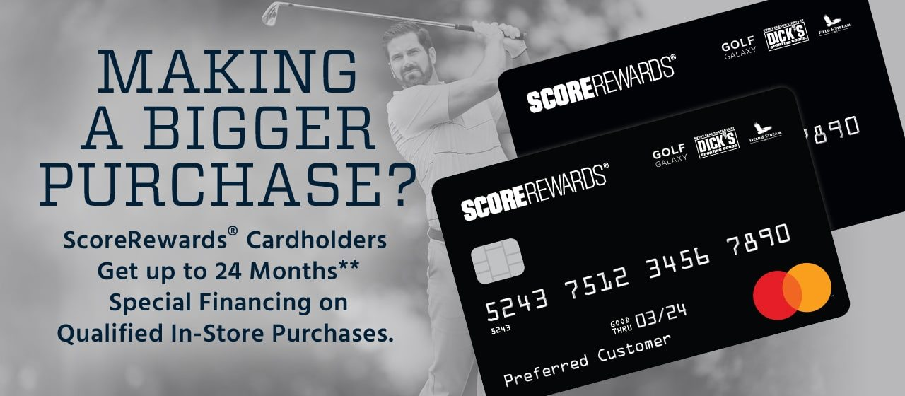 Making a bigger purchase? ScoreRewards® cardholders get up to 24 months** special financing on qualified in-store purchases.