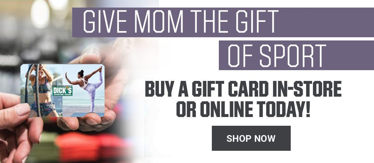 Give Mom the gift of sport. Buy a gift card in-store or online today. Shop now.