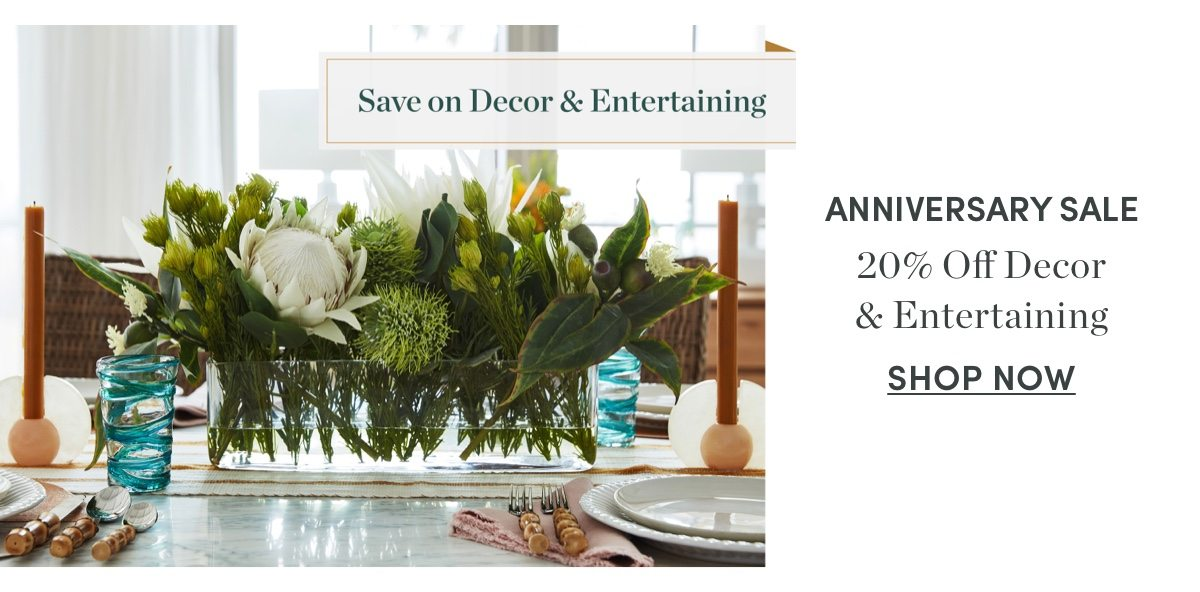 20 percent off Decor and Entertaining