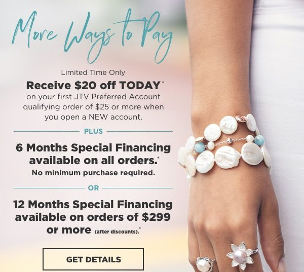 Open a JTV Preferred Account & receive $20 off TODAY!