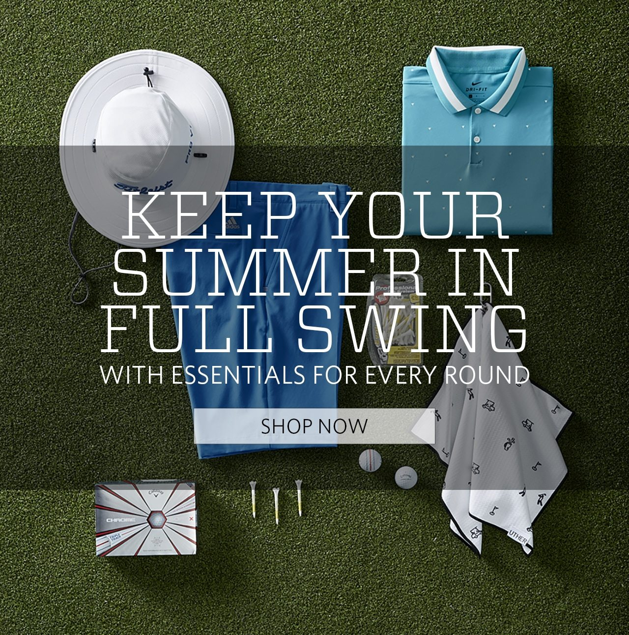 Keep Your Summer In Full Swing With Essentials For Every Round. Shop Now.
