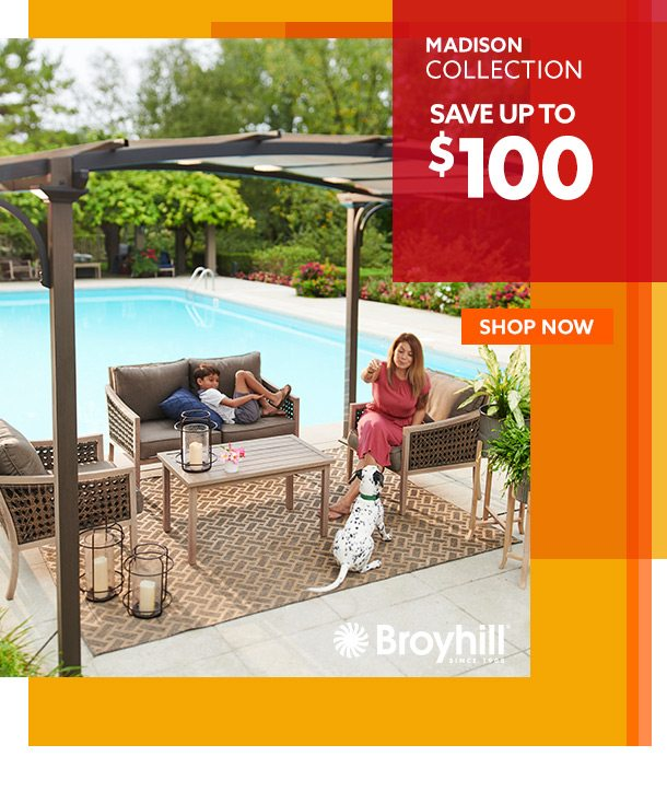 Save up to $100 on Madison Collection