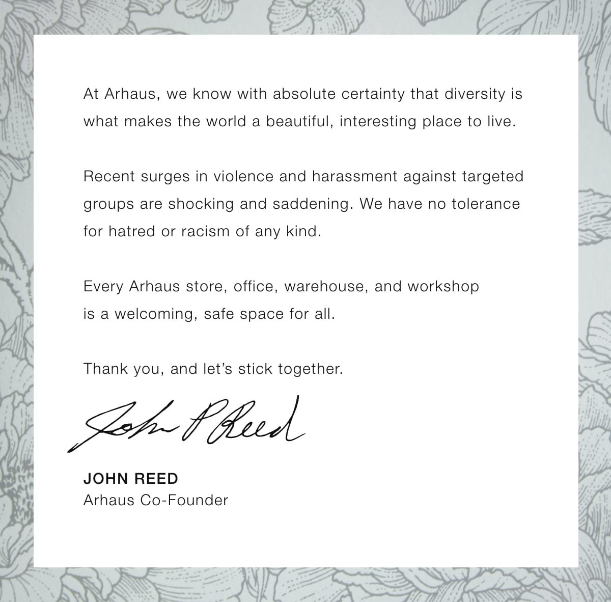 Every Arhaus store, office, warehouse, and workshop is a welcoming, safe space for all.
