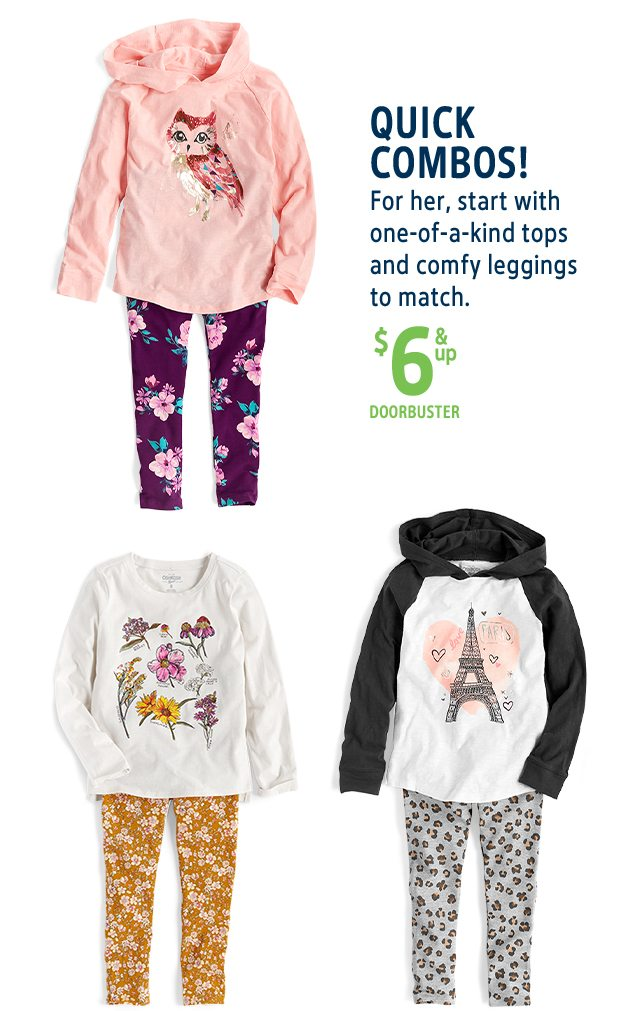 QUICK COMBOS! | For her, start with one-of-a-kind tops and comfy leggings to match. | $6 & up DOORBUSTER