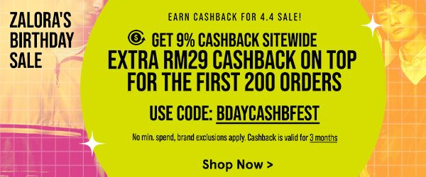 Get 9% Cashback Sitewide + Extra RM29 Cashback on top for the first 200 orders!
